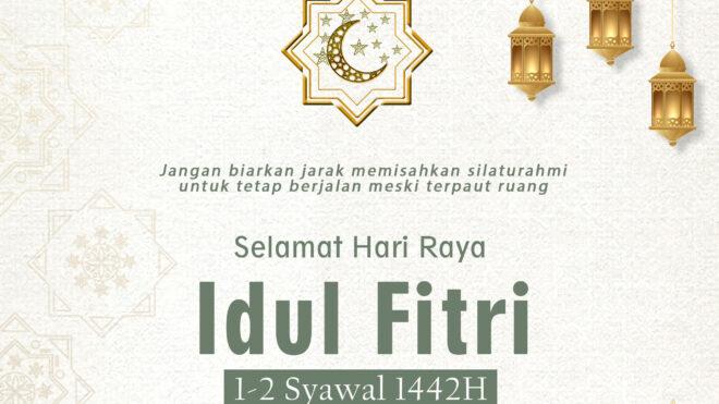 Selamat Hari Raya Idul Fitri 1442 H/ 2021 M